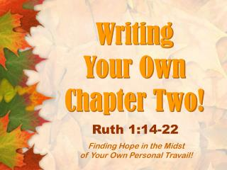 Writing Your Own Chapter Two!
