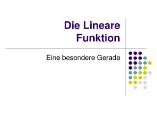 Die Lineare Funktion