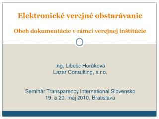 Elektronické verejné obstarávanie Obeh dokumentácie v rámci verejnej inštitúcie