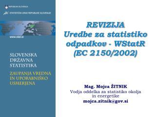 REVIZIJA  Uredbe za statistiko odpadkov - WStatR (EC 2150/2002)