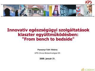 I nnovativ egészségügyi szolgáltatások klaszter együttműködésben: