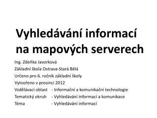 Vyhled�v�n� informac� na mapov�ch serverech