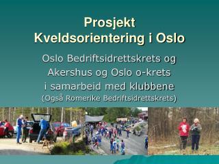 Prosjekt Kveldsorientering i Oslo