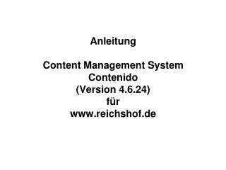 Anleitung Content Management System Contenido (Version 4.6.24) für reichshof.de