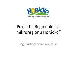 """Projekt: """"Regionální síť mikroregionu Horácko"""""""
