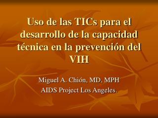 Uso de las TICs para el desarrollo de la capacidad técnica en la prevención del VIH