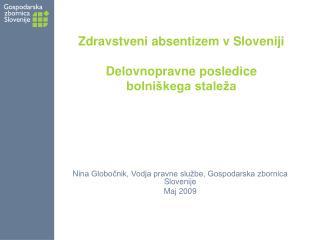 Zdravstveni absentizem v Sloveniji Delovnopravne posledice bolniškega staleža