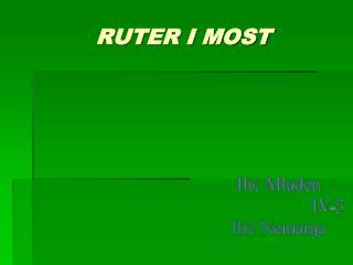RUTER I MOST