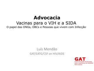 Advocacia Vacinas para o VIH e a SIDA O papel das ONGs, OBCs e Pessoas que vivem com Infecção