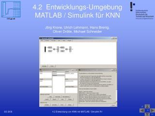 4.2  Entwicklungs-Umgebung MATLAB / Simulink für KNN