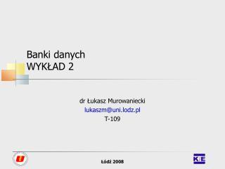 Banki danych WYKŁAD 2