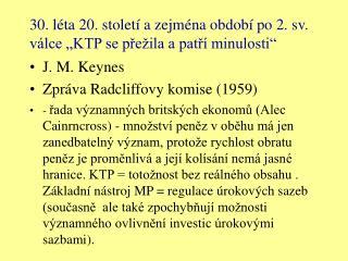 """30. léta 20. století a zejména období po 2. sv. válce """"KTP se přežila a patří minulosti"""""""