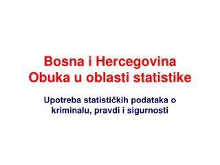 Bosna i Hercegovina  Obuka u oblasti statistike