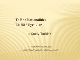 To Be / Nationalities Ek fiil / Uyruklar