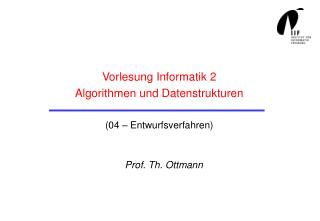 Vorlesung Informatik 2 Algorithmen und Datenstrukturen (04 – Entwurfsverfahren)