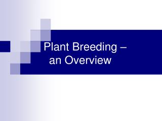 Plant Breeding � an Overview
