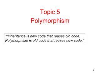 Topic 5 Polymorphism