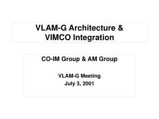 VLAM-G Architecture  VIMCO Integration