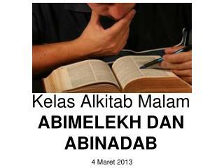 Kelas Alkitab Malam ABIMELEKH DAN ABINADAB