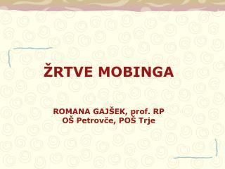 ŽRTVE MOBINGA ROMANA GAJŠEK, prof. RP OŠ Petrovče, POŠ Trje