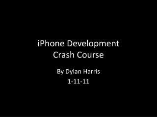 iPhone Development  Crash Course