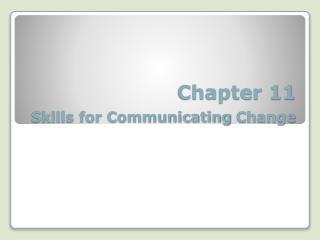 Chapter 11  Skills for Communicating Change