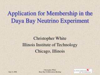 Application for Membership in the Daya Bay Neutrino Experiment