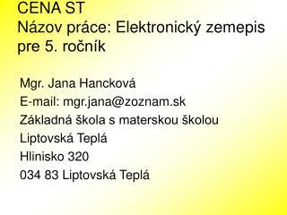 CENA ST Názov práce: Elektronický zemepis pre 5. ročník