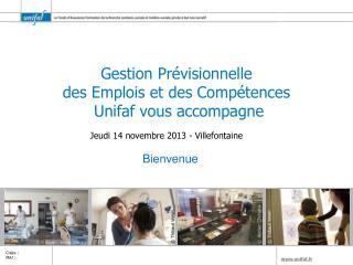 Gestion Prévisionnelle  des Emplois et des Compétences  Unifaf vous accompagne