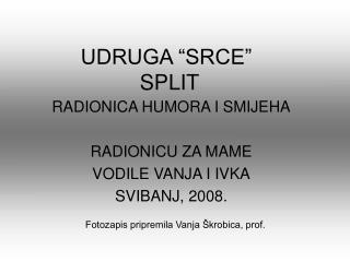 """UDRUGA """"SRCE""""  SPLIT"""