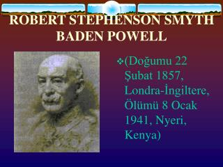 ROBERT STEPHENSON SMYTH BADEN POWELL