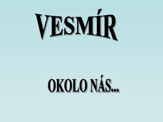 VESM�R