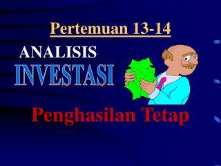 Pertemuan 13-14  ANALISIS  Penghasilan Tetap