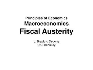 Principles of Economics Macroeconomics Fiscal Austerity