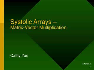 Systolic Arrays    Matrix-Vector Multiplication