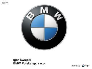 Igor ?wi?cki BMW Polska sp. z o.o.