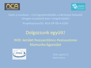 Esély a munkára – Civil együttműködés a hátrányos helyzetű rétegek munkaerő-piaci integrációjáért