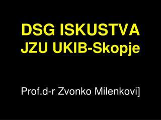DSG ISKUSTVA  JZU UKIB-Skopje
