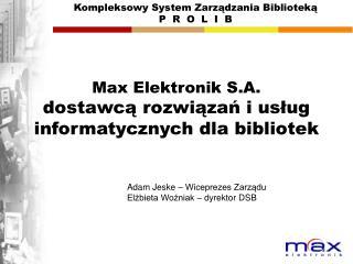 Max Elektronik S.A.  dostawcą rozwiązań i usług informatycznych dla b ibliote k
