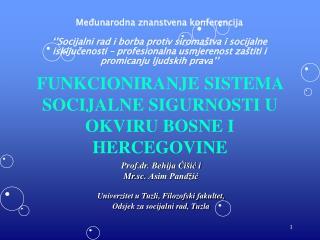 FUNKCIONIRANJE SISTEMA SOCIJALNE SIGURNOSTI U OKVIRU BOSNE I HERCEGOVINE