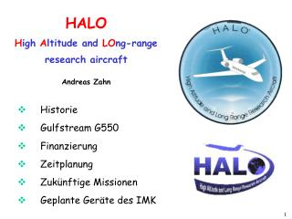 HALO H igh  A ltitude and  LO ng-range research aircraft Andreas Zahn