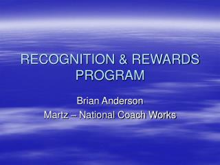 RECOGNITION  REWARDS PROGRAM