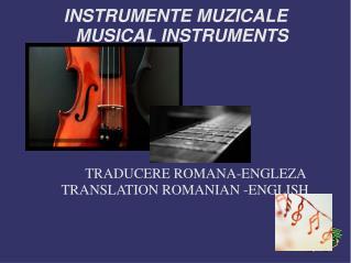 INSTRUMENTE MUZICALE  MUSICAL INSTRUMENTS