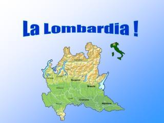 La Lombardia !