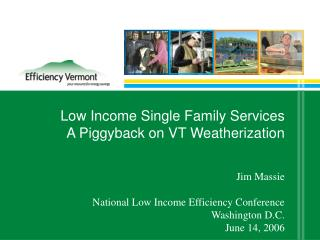 Low Income Single Family Services A Piggyback on VT Weatherization