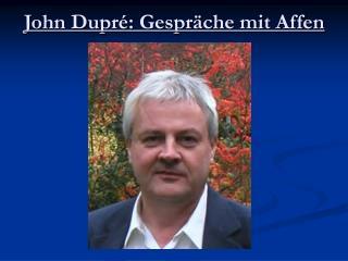 John Dupré: Gespräche mit Affen