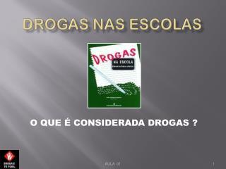 DROGAS NAS ESCOLAS