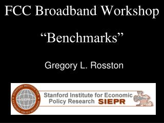 FCC Broadband Workshop �Benchmarks�