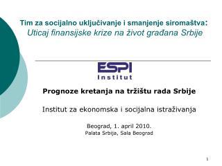 Prognoze kretanja na tržištu rada Srbije Institut za ekonomska i socijalna istraživanja