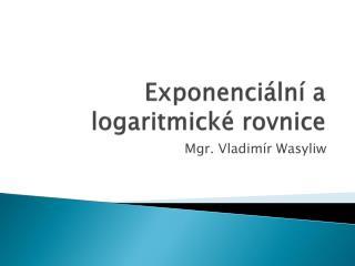 Exponenci�ln� a logaritmick� rovnice